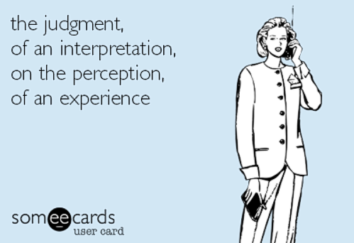 JudgementInterpretationPerceptionExperience