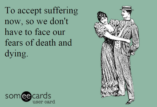 ToAcceptSufferingNowNotFaceFearsDeathDying