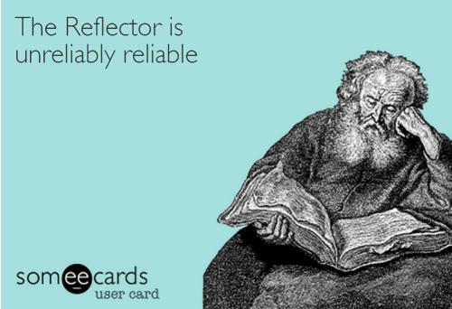 TheReflectorIsUnreliablyReliable