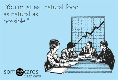youmusteatnaturalfoodsasnaturalaspossible